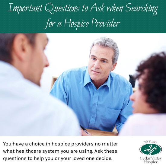 Questions to ask when you are searching for a hospice care provider